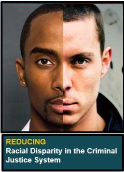 Reducing Disparities in Criminal Justice